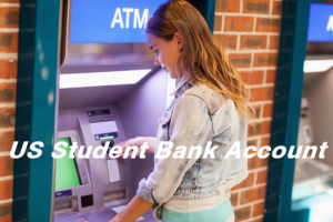 How To Open US Student Bank Account
