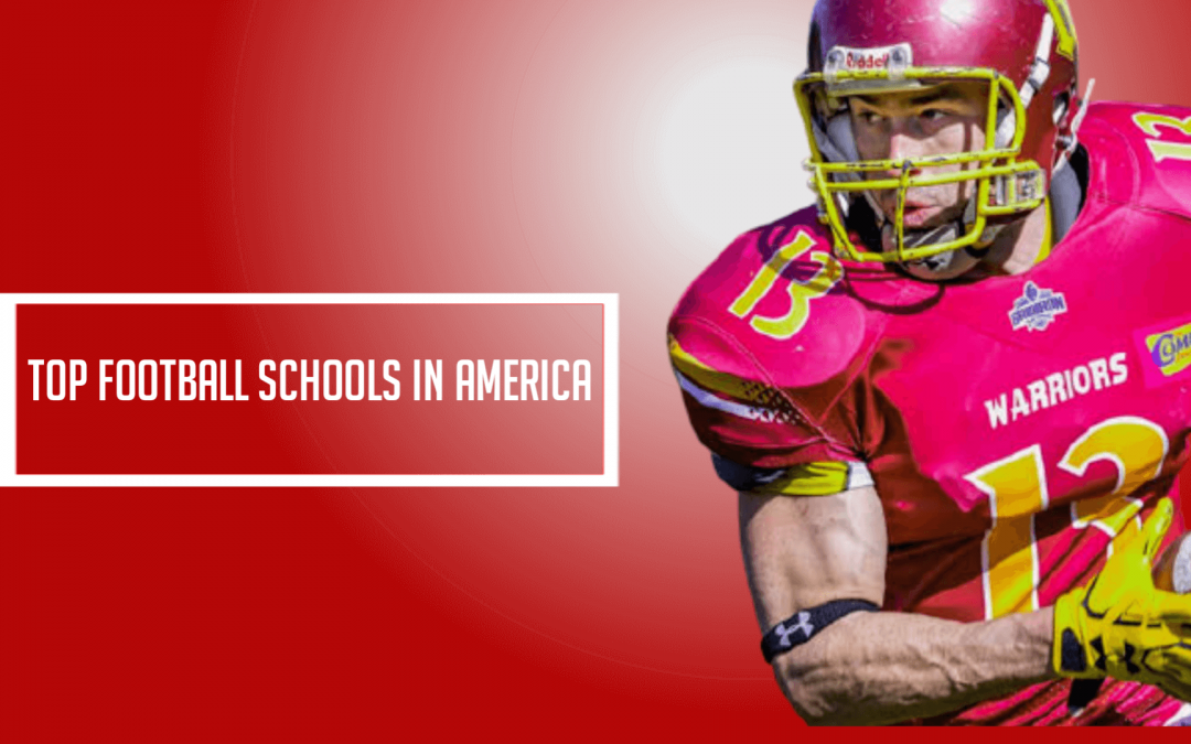 Top Football Schools in America | Admission Steps and Requirements