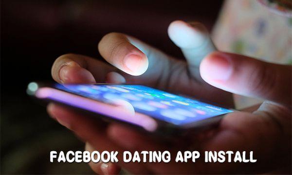 Facebook Dating App Install | Download Facebook Dating App