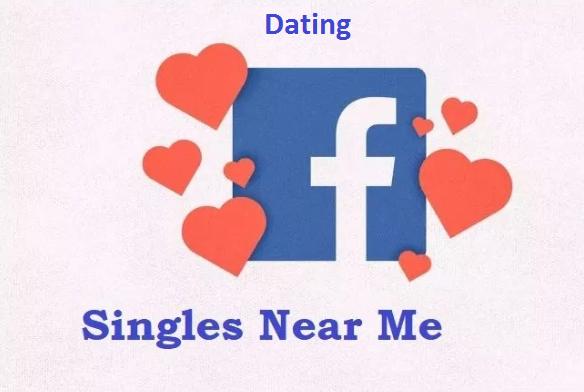 Facebook Dating: Meet Single Ladies Near Me On Facebook